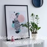 Ideas para decorar con marcos de fotos